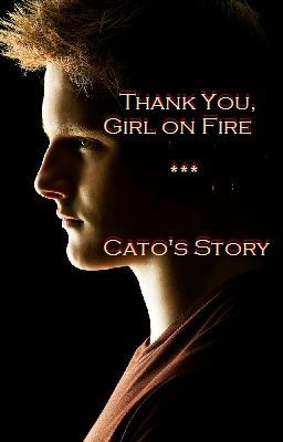 Thank You, Girl on Fire {Cato's Story}