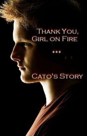 Thank You, Girl on Fire {Cato's Story} by SoaringAngel