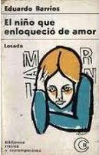El niño que enloqueció de amor - Eduardo Barrios. by SophiiaCastro