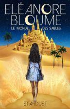 Éléanore Bloume et le Monde des Sables by Stardust50