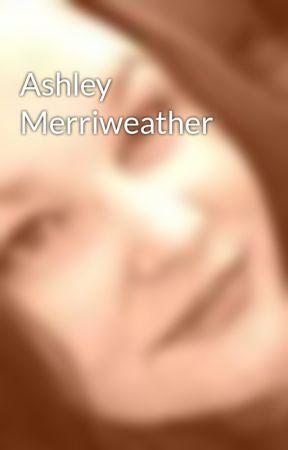 Ashley Merriweather by TabithatheWitch