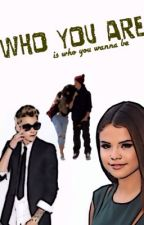 Who you are (is who you wanna be) { jelena story } by belieberswaggo