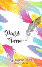 Pensil Tarra by TiqomTarra
