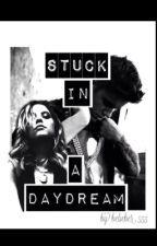 Stuck in a Daydream ( Last Book for Never let you go series) COMPLETED by belieber555