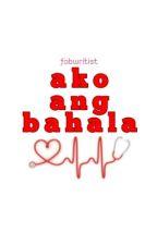"""Ako ang Bahala"" by fabwritist"