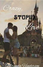 Crazy, Stupid Love (Trevor Moran Fan-Fiction) by wereO2Lreliant