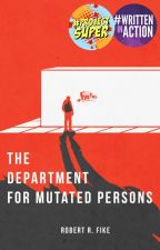 The Department for Mutated Persons by RobFike