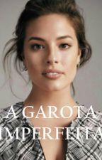 A Garota Imperfeita by vivianceleguim