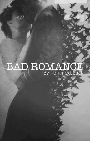 BAD ROMANCE (A Niall Horan Fan Fic) by TommoxLouaf