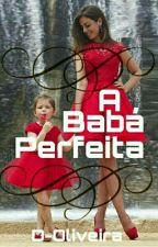 A Babá perfeita COMPLETO by D-Oliveira