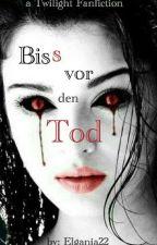 Biss vor den Tod (Twilight FF)  by Elgania22