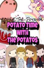 Potato Time With The Potatos by The-Potatos