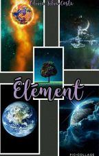 Élément : Le Commencement Tomme.1 by OliviaNolah
