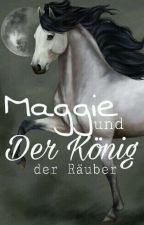 Maggie und der König der Räuber⭐ by anniefabelmacht