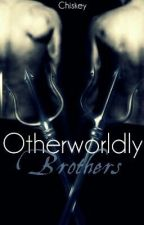 Otherworldly Brothers [Book 2-Menage] by chiskey56