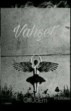 VAHŞET by OflUdEm