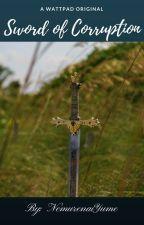 Sword of Corruption by NemurenaiYume