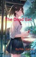 The Dead Girl (GangsterAU Btsxreader) by Riki_Gamez