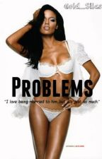 ♢♦Probelms (A Colin Kaepernick FanFiction)♦♢ SEQUEL TO TROUBLE by AnnaJanae