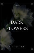Dark Flowers (Cherik) by LadyDeltaPhantomhive
