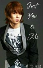 Just You and Me (Heechul x Reader) by Heechulkookie