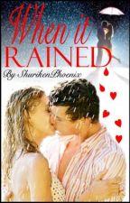 When It Rained by ShurikenPheonix