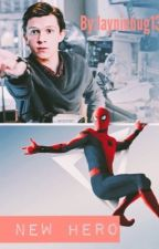 A New Hero/Peter Parker X reader by layniebug13