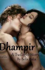 Dhampir: A Twilight Story by XoBellaItalianaoX
