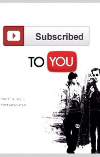 Subscribed to you
