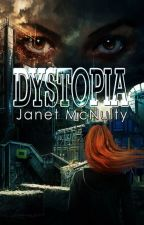 Dystopia (Dystopia Trilogy Book 1) by JanetMcNulty