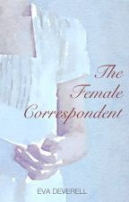 The Female Correspondent by EvaDeverell