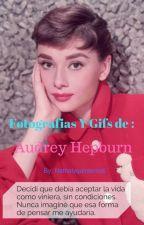 Fotografias y Gifs De: Audrey Hepburn by NathalyQuinteros6