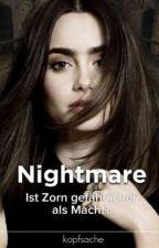 Nightmare-Ist Zorn gefährlicher als Macht? by kopfsache