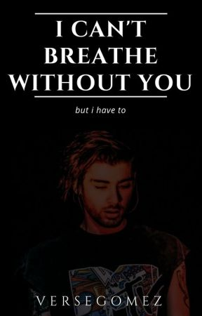 I can't breathe without you (but i have to) // Ziam one shot by versegomez