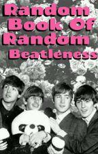 Random Book of Random Beatleness by _DizzyMissLizzie_