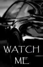 Watch Me by TRBL247
