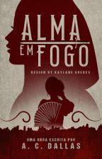 Alma em fogo by a_c_dallas