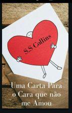 Uma Carta Para o Cara Que Não Me Amou  #SetembroAmarelo by SSCollins