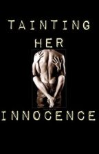 Tainting Her Innocence by wordsbybc