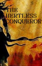 The heartless conqueror by RaniPrithvi