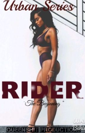Rider (august alsina story) by QVEEN_B33