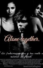 Alone together. [3era. temporada] by hoodmoon