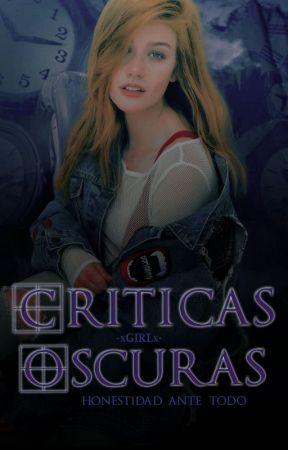Críticas Oscuras / Abierto by -xGIRLx-