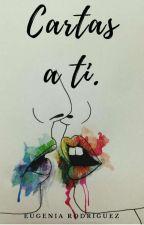 Cartas a ti. by Eugenia_Rodriguez