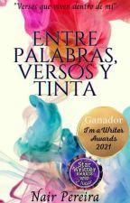 Entre Palabras, Versos Y Tinta by Pereira-Nair