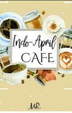 INDO-APRIL CAFE (Di Tunda Dulu Ya) by husnulhatimah