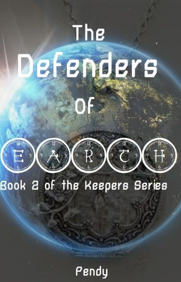 Defenders of Earth (Book 2 of the Keepers Trilogy)