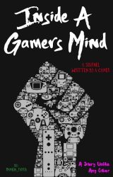Inside A Gamers Mind by Dameon_Farris