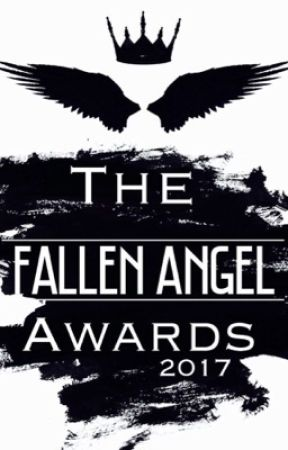 Fallen Angel Awards 2017 (CLOSED FOR JUDGING) by TheFangirlRightThere