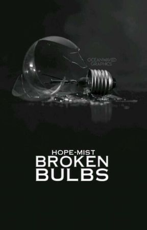 Broken Bulbs by Hope-Mist